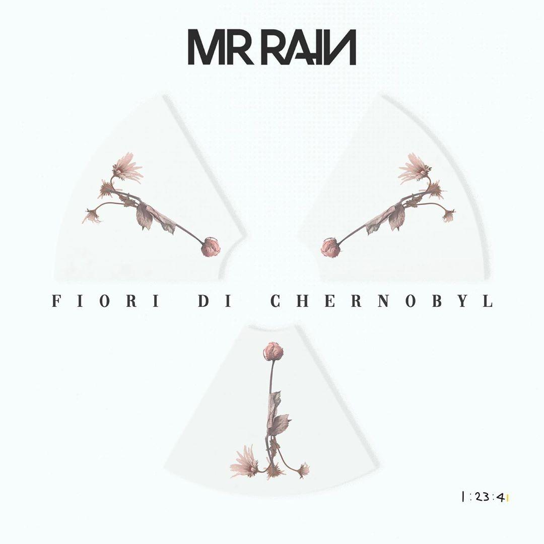 """""""Fiori di Chernobyl"""" Mr. Rain"""