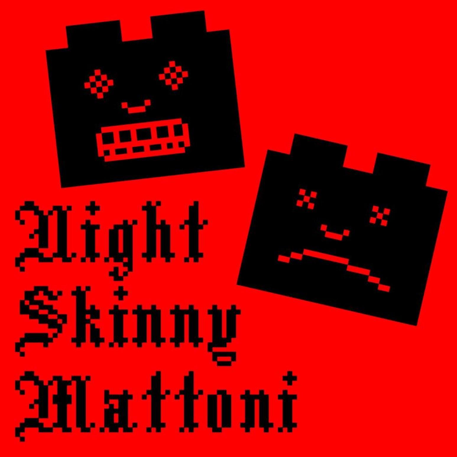 Mattoni-The-Night-Skinny