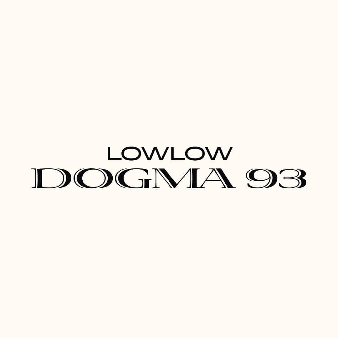 lowlow Dogma 93